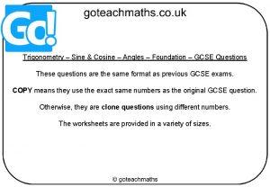 Trigonometry Sine Cosine Angles Foundation GCSE Questions These
