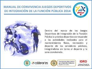 MANUAL DE CONVIVENCIA JUEGOS DEPORTIVOS DE INTEGRACIN DE