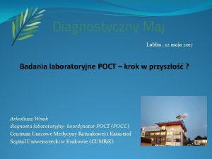 Lublin 12 maja 2017 Badania laboratoryjne POCT krok