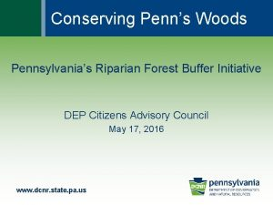 Conserving Penns Woods Pennsylvanias Riparian Forest Buffer Initiative