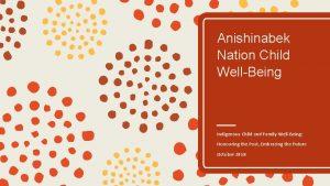 Anishinabek Nation Child WellBeing Indigenous Child and Family