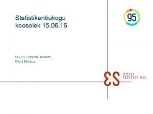 Statistikanukogu koosolek 15 06 16 REGREL projekti levaade