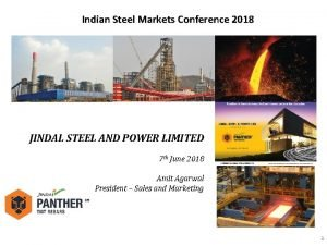 Indian Steel Markets Conference 2018 JINDAL STEEL AND