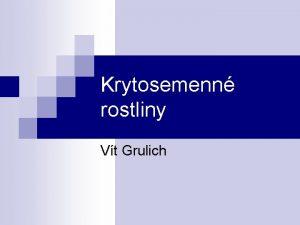 Krytosemenn rostliny Vt Grulich Prav Rosidy II Brassicaceae