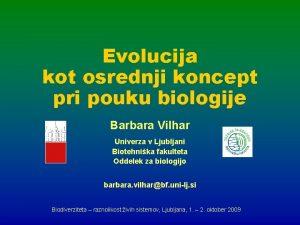Evolucija kot osrednji koncept pri pouku biologije Barbara