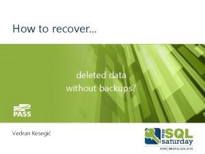How to recover deleted data without backups Vedran