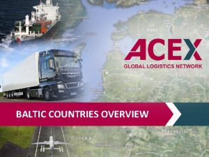 BALTIC COUNTRIES OVERVIEW Baltic countries overview The Baltic