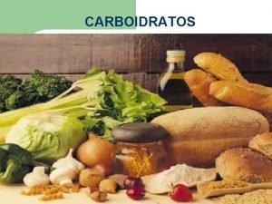 CARBOIDRATOS CARBOIDRATOS l l l Substncias orgnicas hidratos
