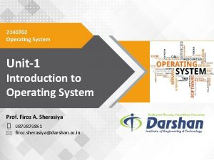 2140702 Operating System Unit1 Introduction to Operating System