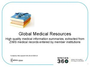 Global Medical Resources High quality medical information summaries