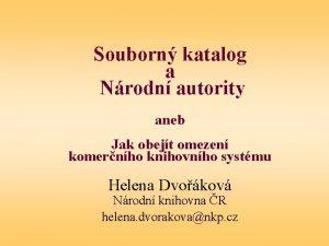 Souborn katalog a Nrodn autority aneb Jak obejt
