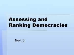 Assessing and Ranking Democracies Nov 3 Assessing and