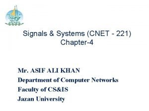 Signals Systems CNET 221 Chapter4 Mr ASIF ALI