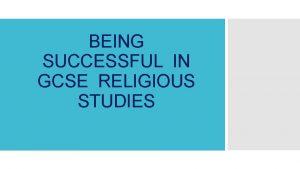 BEING SUCCESSFUL IN GCSE RELIGIOUS STUDIES EDUQAS RELIGIOUS