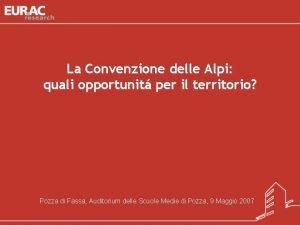 La Convenzione delle Alpi quali opportunit per il