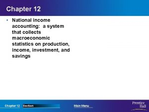 Chapter 12 National income accounting a system that