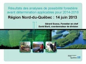 Rsultats des analyses de possibilit forestire avant dtermination