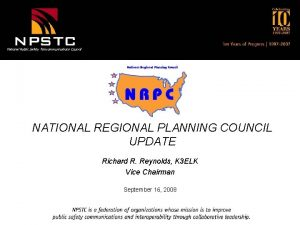 National Public Safety Telecommunications Council NATIONAL REGIONAL PLANNING