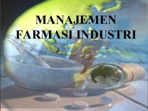 MANAJEMEN FARMASI INDUSTRI Silabus Manajemen Farmasi Industri 1