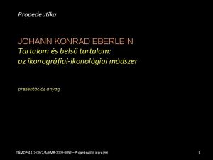 Propedeutika JOHANN KONRAD EBERLEIN Tartalom s bels tartalom