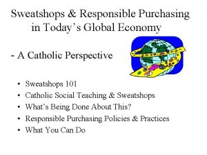 Sweatshops Responsible Purchasing in Todays Global Economy A