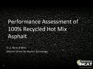 Performance Assessment of 100 Recycled Hot Mix Asphalt