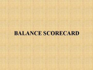 BALANCE SCORECARD Apa itu Balanced Scorecard Pengukuran kinerja