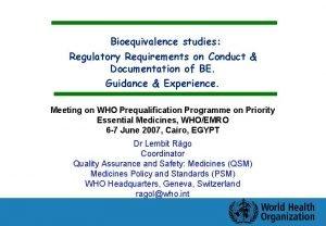 Bioequivalence studies Regulatory Requirements on Conduct Documentation of