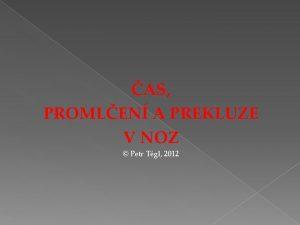 AS PROMLEN A PREKLUZE V NOZ Petr Tgl