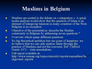 Muslims in Belgium n n n Muslims are