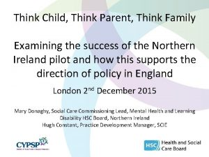 Think Child Think Parent Think Family Examining the