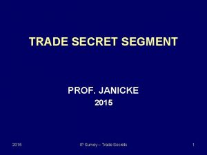 TRADE SECRET SEGMENT PROF JANICKE 2015 IP Survey