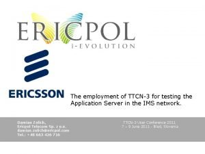 The employment of TTCN3 for testing the Application