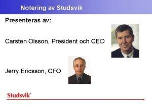 Notering av Studsvik Presenteras av Carsten Olsson President