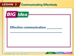 Effective communication Communication Styles There are types of