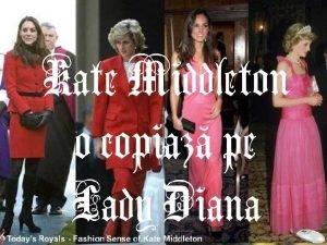 Kate Middleton o copiaz pe Lady Diana Diana