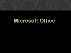 Microsoft Office El Microsoft Word es un software