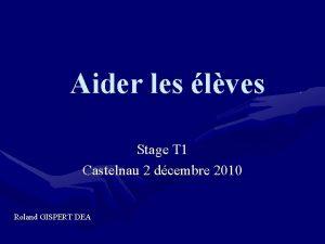 Aider les lves Stage T 1 Castelnau 2
