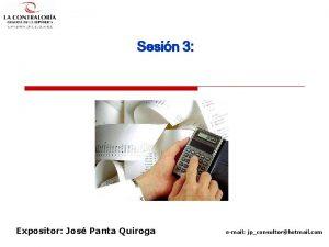 Sesin 3 Expositor Jos Panta Quiroga email jpconsultorhotmail