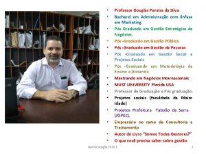 Professor Douglas Pereira da Silva Bacharel em Administrao