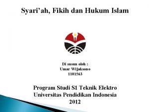 Syariah Fikih dan Hukum Islam Di susun oleh