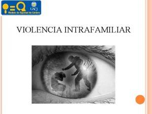 VIOLENCIA INTRAFAMILIAR VIOLENCIA DOMESTICA Cdigo Penal del Estado