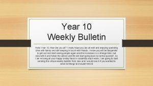 Year 10 Weekly Bulletin Hello Year 10 How