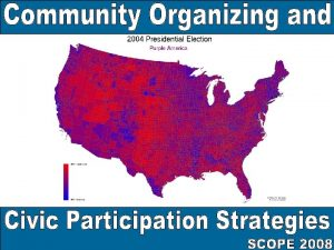 COMMUNITY ORGANIZING refers to organizing that 1 Is