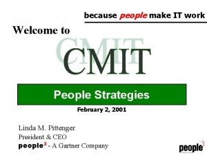 because people make IT work Welcome to People