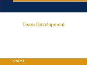 Team Development Seek first to understand then to