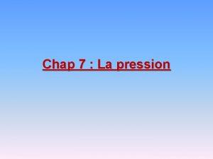 Chap 7 La pression 1 Mise en vidence