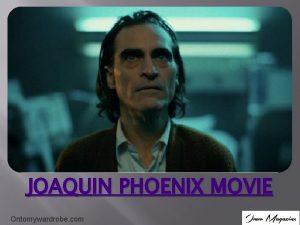 JOAQUIN PHOENIX MOVIE Ontomywardrobe com Information about Joaquin