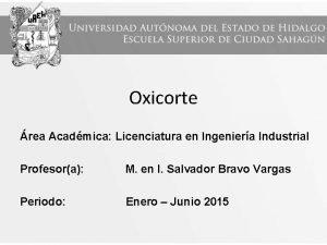 Oxicorte rea Acadmica Licenciatura en Ingeniera Industrial Profesora