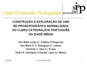 Fasti Ecclesiae Portugaliae CONSTRUO E EXPLORAO DE UMA
